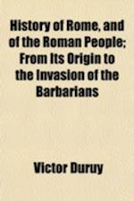 History of Rome, and of the Roman People (Volume 8); From Its Origin to the Invasion of the Barbarians af Victor Duruy