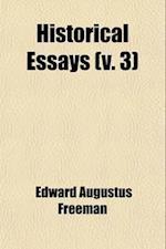 Historical Essays (Volume 3) af Edward Augustus Freeman