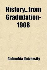 Historyfrom Gradudation-1908 af Columbia University Class Of, Columbia University