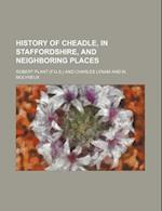 History of Cheadle, in Staffordshire, and Neighboring Places af Robert Plant