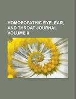 Homoeopathic Eye, Ear, and Throat Journal Volume 8