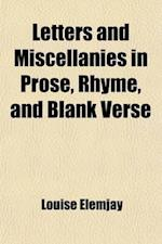 Letters and Miscellanies in Prose, Rhyme, and Blank Verse af Louise Elemjay