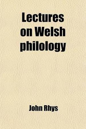 Bog, paperback Lectures on Welsh Philology af John Rhys