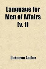 Language for Men of Affairs (Volume 1)