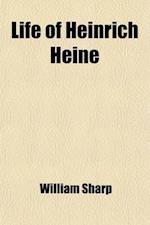 Life of Heinrich Heine (Volume 2328) af William Sharp