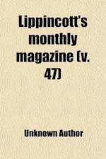 Lippincott's Monthly Magazine (Volume 47)