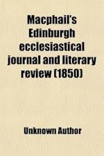 MacPhail's Edinburgh Ecclesiastical Journal and Literary Review