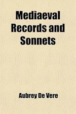 Mediaeval Records and Sonnets af Aubrey De Vere