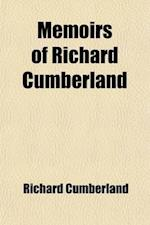 Memoirs of Richard Cumberland af Richard Cumberland