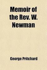 Memoir of the REV. W. Newman af George Pritchard