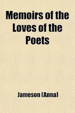 Memoirs of the Loves of the Poets; Biographical Sketches of Women Celebrated in Ancient and Modern Poetry
