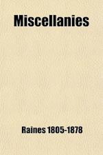 Miscellanies; Being a Selection from the Poems and Correspondence of the REV. Thomas Wilson with Memoires of His Life af Thomas Wilson, Raines F. R. 1805-1878
