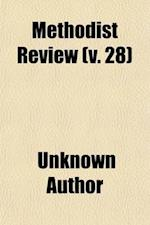 Methodist Review (Volume 28)
