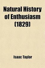 Natural History of Enthusiasm af Isaac Taylor