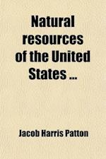 Natural Resources of the United States af Jacob Harris Patton