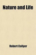 Nature and Life; Sermons af Robert Collyer