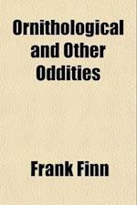 Ornithological & Other Oddities af Frank Finn