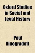 Oxford Studies in Social and Legal History (Volume 4) af Paul Vinogradoff, Paul Vinogradoff
