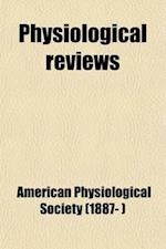 Physiological Reviews (Volume 1) af American Physiological Society, American Physiological Society
