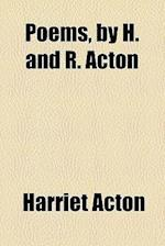 Poems, by H. and R. Acton af Harriet Acton