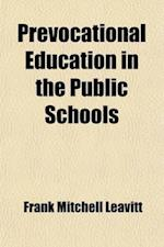 Prevocational Education in the Public Schools af Frank Mitchell Leavitt