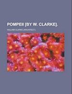 Pompeii [By W. Clarke].
