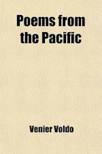 Poems from the Pacific; The West's Reply to England's Laureate af Venier Voldo