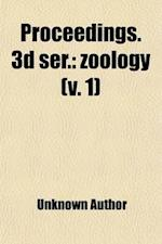 Proceedings. 3D Ser. (Volume 1); Zoology