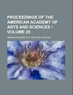 Proceedings of the American Academy of Arts and Sciences (Volume 25) af American Academy of Arts and Sciences