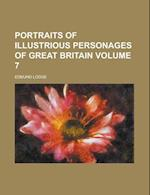 Portraits of Illustrious Personages of Great Britain Volume 7 af Edmund Lodge