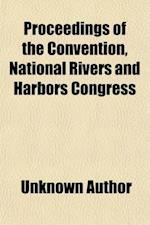 Proceedings of the Convention, National Rivers and Harbors Congress