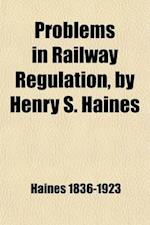 Problems in Railway Regulations af Henry Stevens Haines