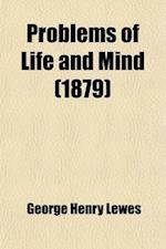 Problems of Life and Mind af George Henry Lewes