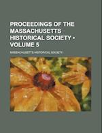 Proceedings of the Massachusetts Historical Society (Volume 5) af Massachusetts Historical Society