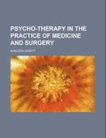 Psycho-Therapy in the Practice of Medicine and Surgery af Sheldon Leavitt