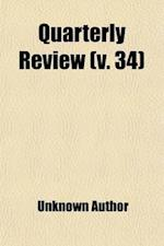 The Quarterly Review (Volume 34) af William Gifford, Unknown Author