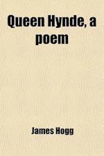 Queen Hynde, a Poem