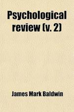 Psychological Review (Volume 2) af American Psychological Association, James Mark Baldwin