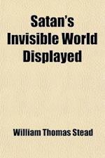 Satan's Invisible World Displayed; Or, Despairing Democracy