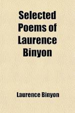 Selected Poems of Laurence Binyon af Laurence Binyon