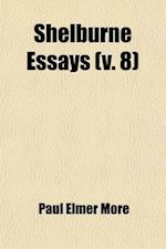 Shelburne Essays (Volume 8); The Drift of Romanticism af Paul Elmer More