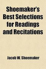 Shoemaker's Best Selections for Readings and Recitations Volume 5 af Jacob W. Shoemaker