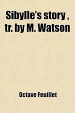 Sibylle's Story, Tr. by M. Watson af Octave Feuillet