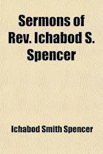 Sermons of REV. Ichabod S. Spencer (Volume 1) af Ichabod Smith Spencer