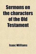Sermons on the Characters of the Old Testament af Isaac Williams