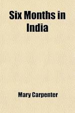 Six Months in India (Volume 1) af Mary Carpenter