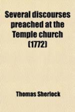 Several Discourses Preached at the Temple Church af Thomas Sherlock