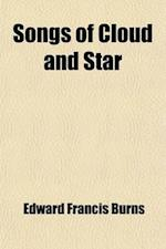 Songs of Cloud and Star af Edward Francis Burns