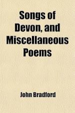 Songs of Devon, and Miscellaneous Poems af John Bradford