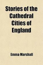 Stories of the Cathedral Cities of England af Emma Marshall